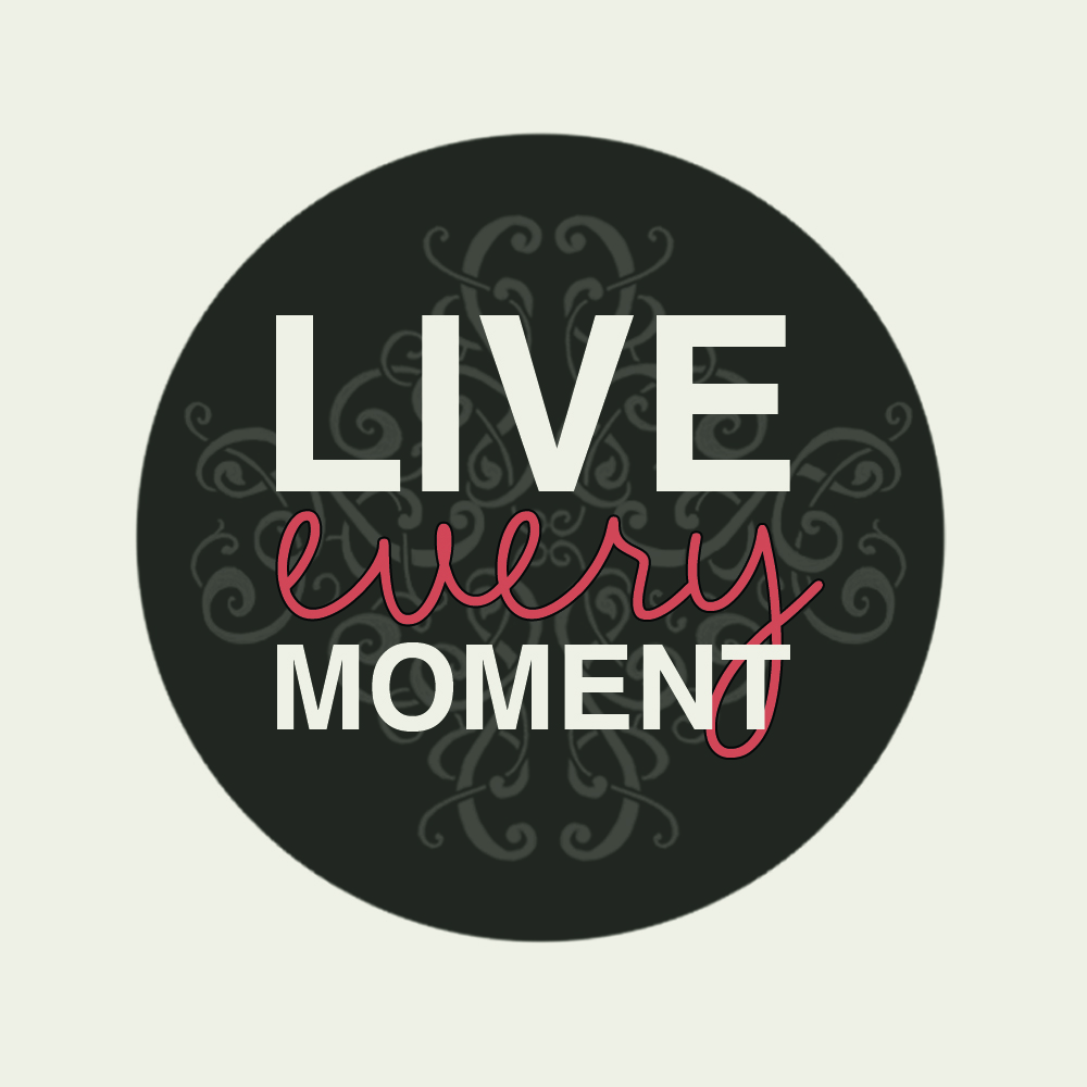 Pin Live Every Moment Laught Everyday Love Beyond Words ...